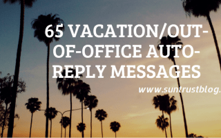 65 Vacation/Out-of-Office Auto-Reply Messages