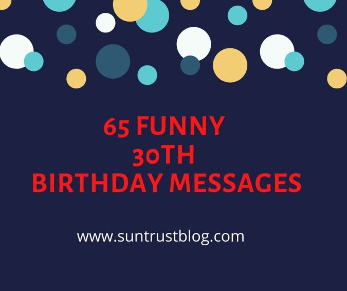 65 Funny 30th Birthday Messages