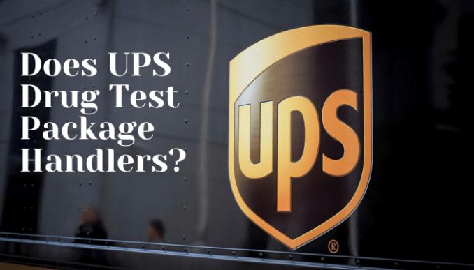 Does UPS Drug Test Package Handlers