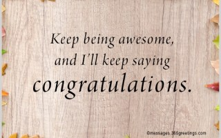 Keep being awesome and I'll keep saying congratulations.