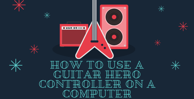 How to Use a Guitar Hero Controller on a Computer