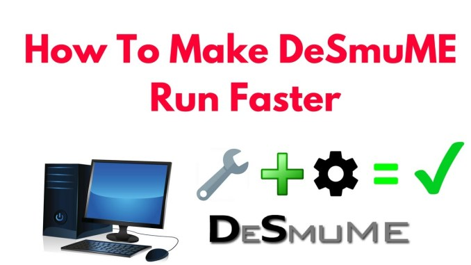 How to Make the DeSmuME Run Faster
