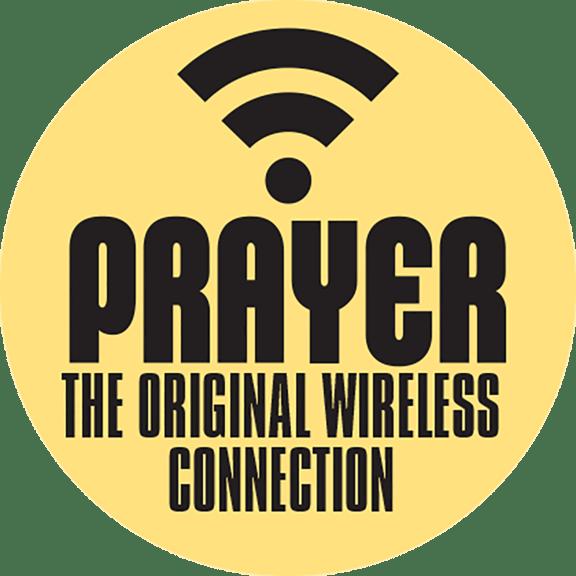 Prayer. The original wireless connection.