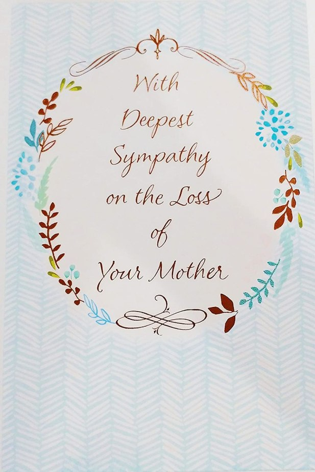 Your mother will forever remain in our hearts and memories. ( Loss Of Mother Sympathy Card ).