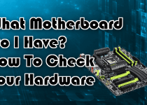 What Motherboard Do I Have?