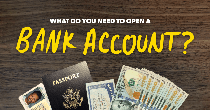 What Do You Need to Open a Bank Account?