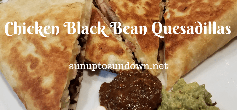 Chicken Black Bean Quesadillas