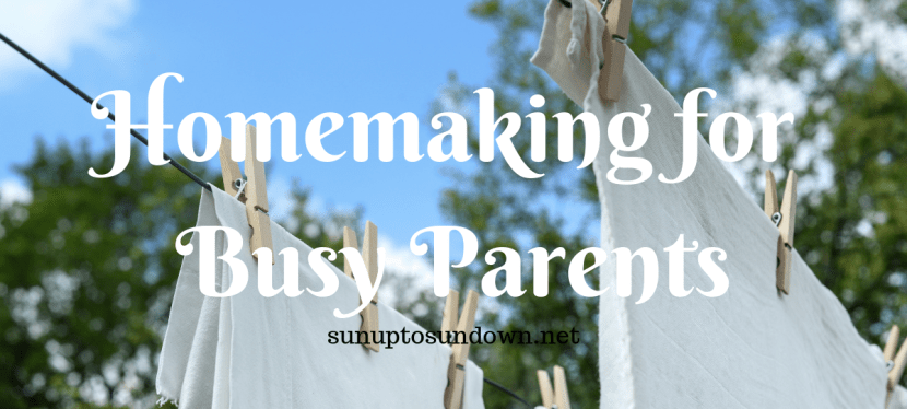 Homemaking for Busy Parents