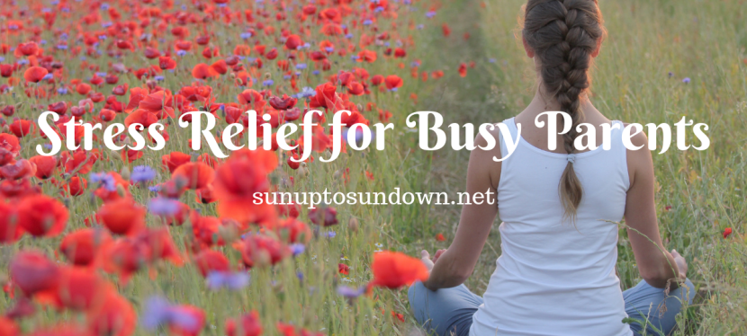 Stress Relief for Busy Parents