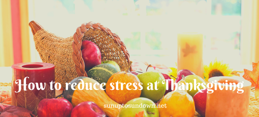 How to reduce stress at Thanksgiving