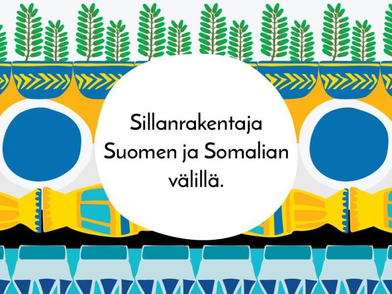Kuvitusbanneri tekstillä Sillanrakentaja Suomen ja Somalian välillä.