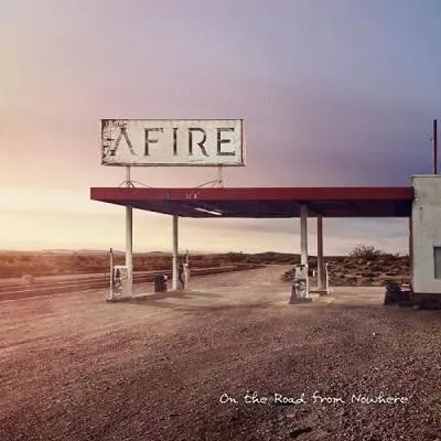 "AFIRE : ""On The Road To Nowhere"""