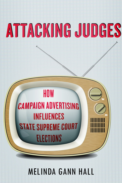 Cover of Attacking Judges by Melinda Gann Hall