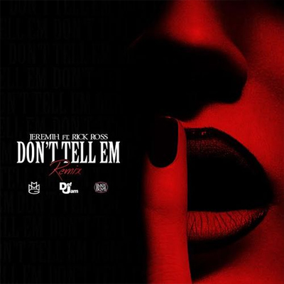 Jeremih Ft. Rick Ross – Dont Tell Em (Remix) (Instrumental)