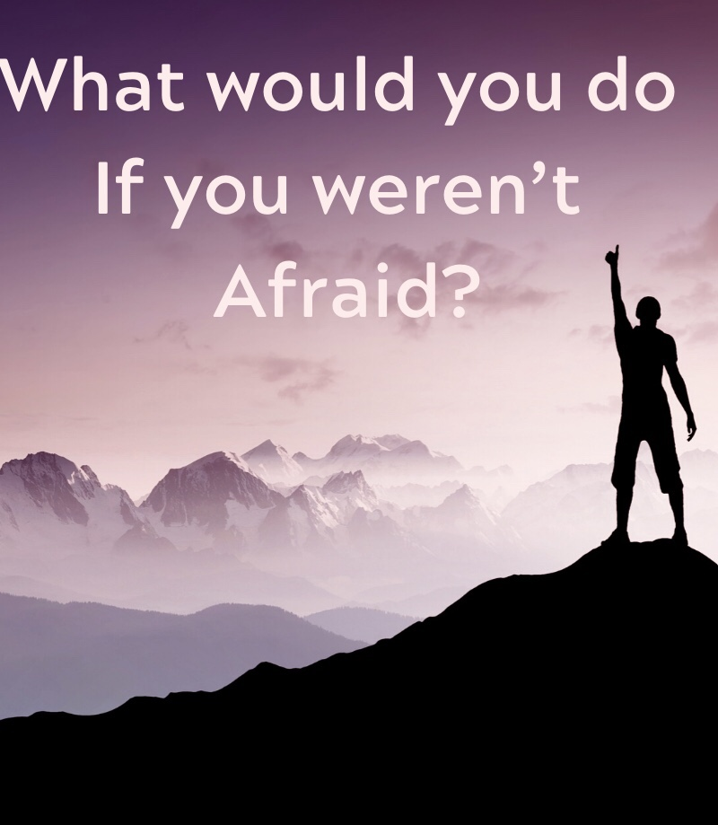 inspirational quote about not being afraid