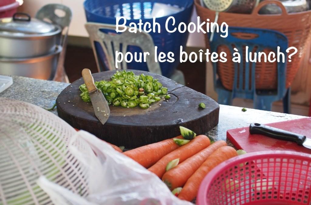 Batch Cooking pour les boîtes à lunch : une révolution en cuisine?