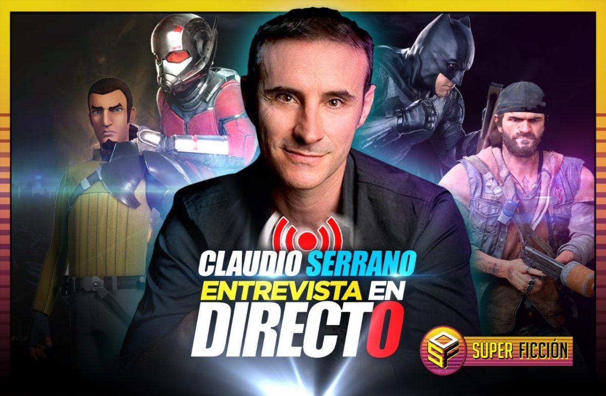 Entrevista a Claudio Serrano: La Voz de Batman, Ant-Man y muchos más