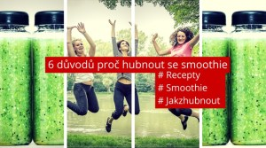 6 duvodu proc hubnout se smoothie