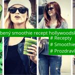 Jaký je oblíbený smoothie recept hollywoodských hvězd?