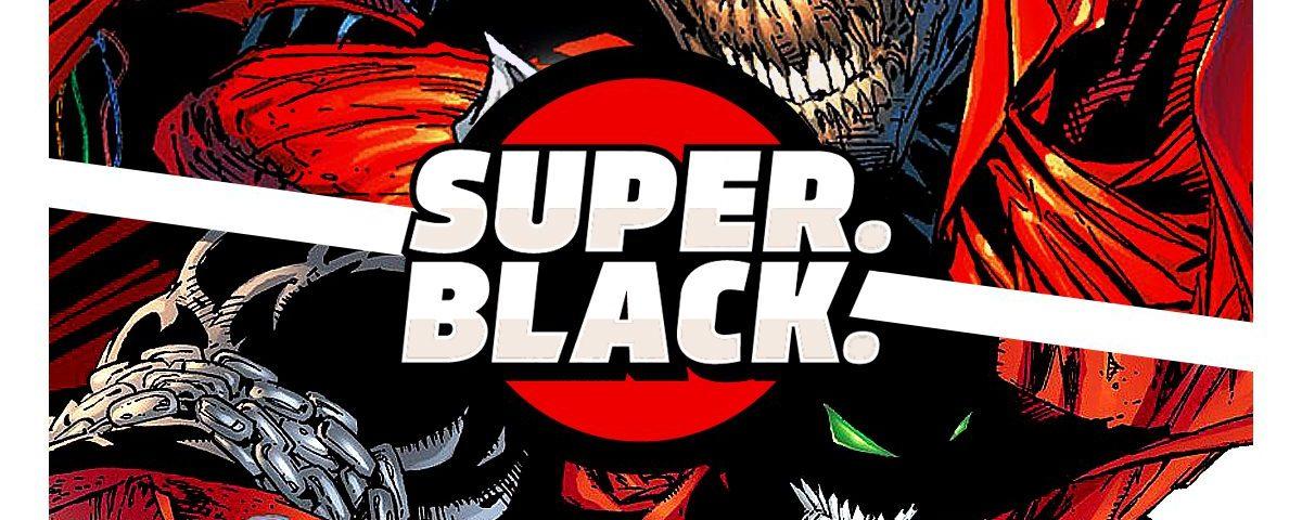 Spawn - Super. Black.