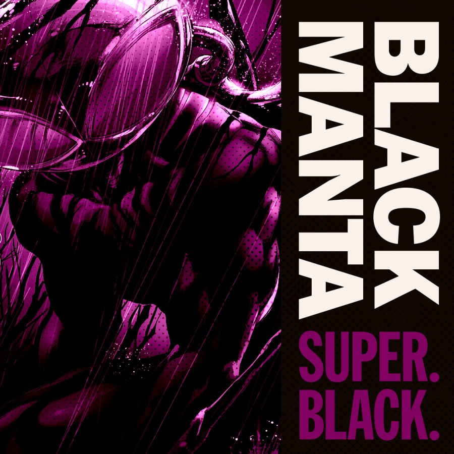 Black Manta - Super. Black.