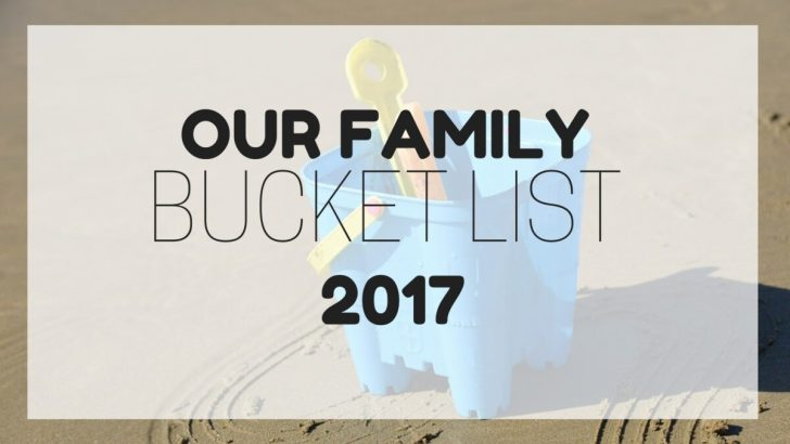 Our Bucket list for 2017