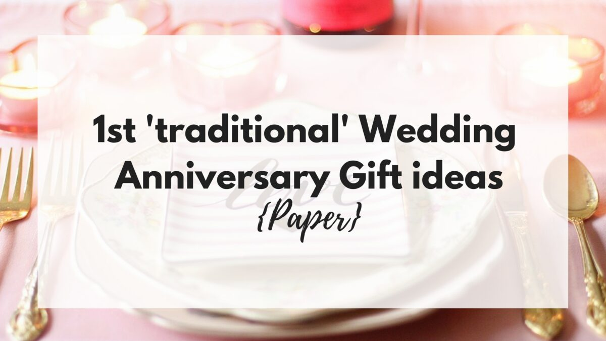 Traditional Wedding Anniversary Gifts.1st Wedding Anniversary Gift Ideas Super Busy Mum