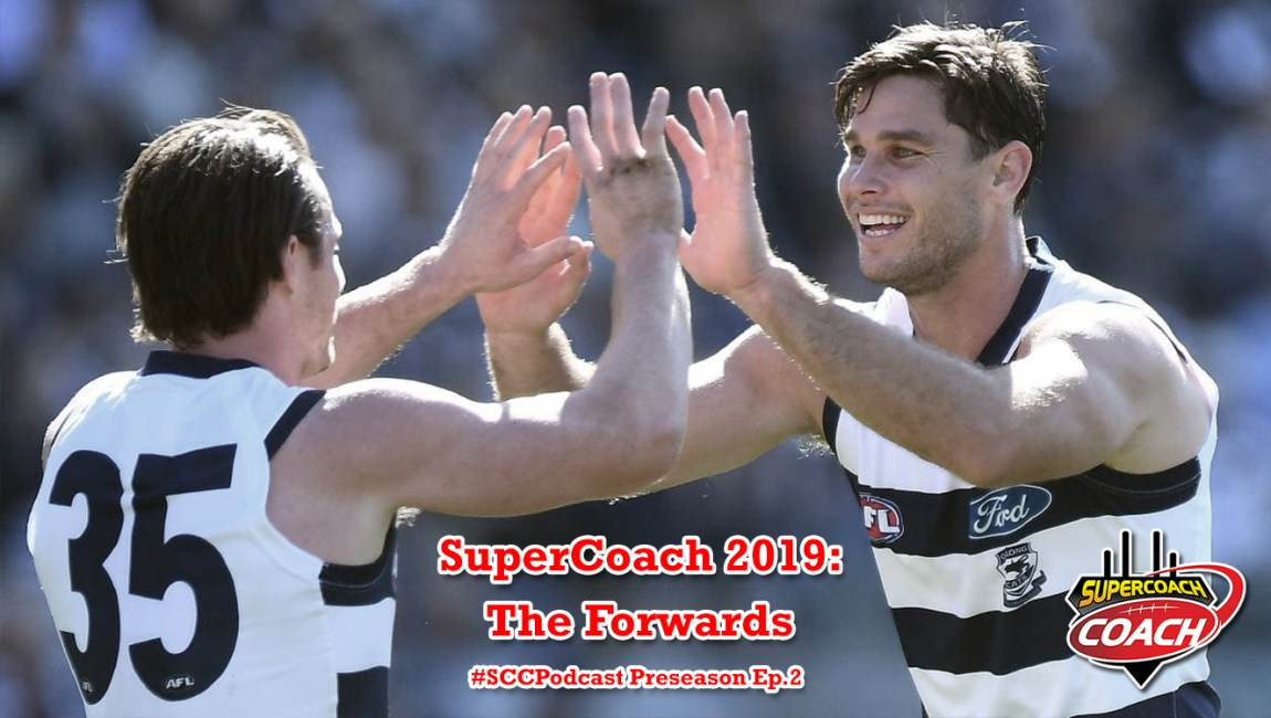 The Forwards Show: SuperCoach 2019 #SCCPodcast.PS2