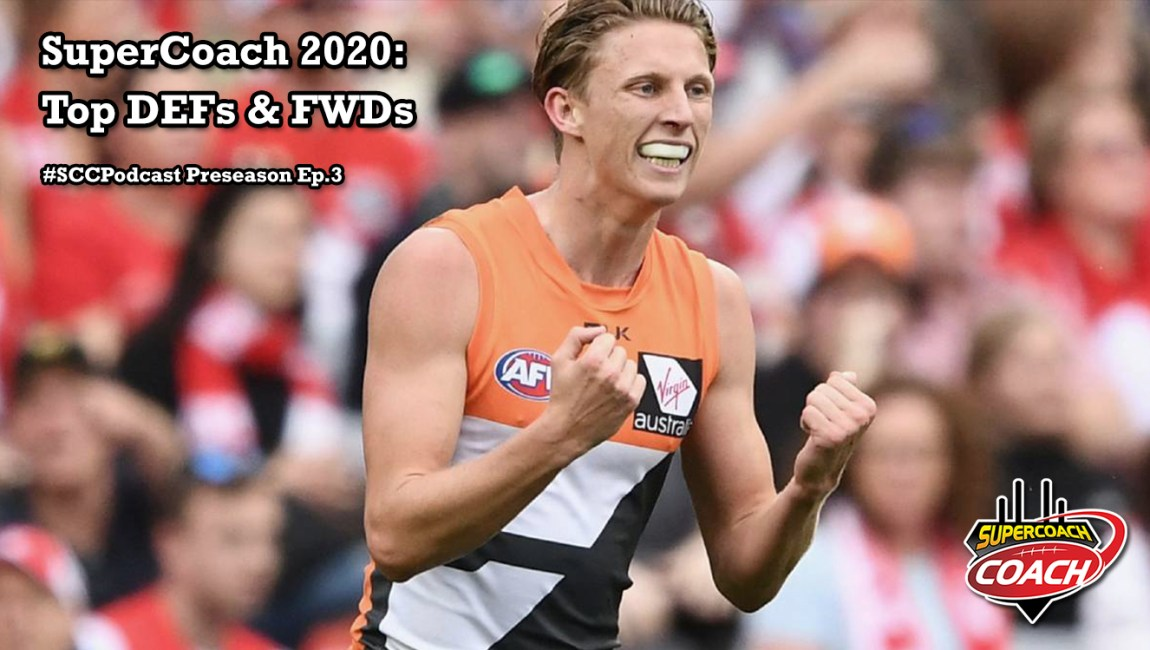 Top 6 Defenders & Forwards: SuperCoach 2020 #SCCPodcast.PS3