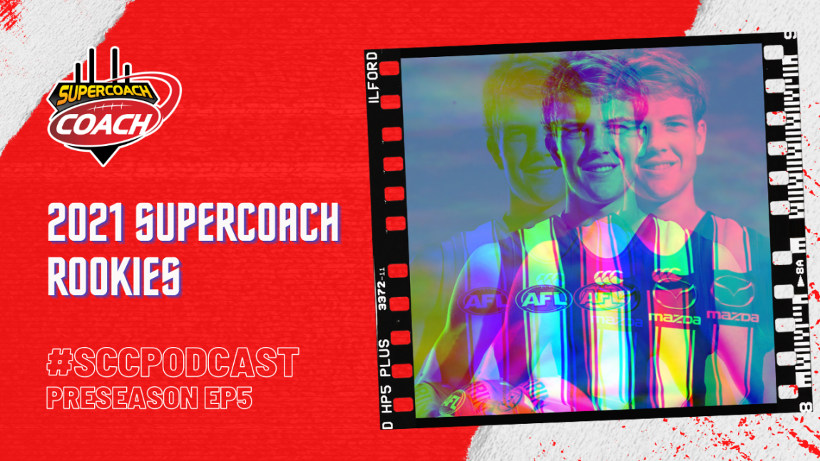 Rookies & Preseason Recap: SuperCoach 2021 #SCCPodcast.PS5