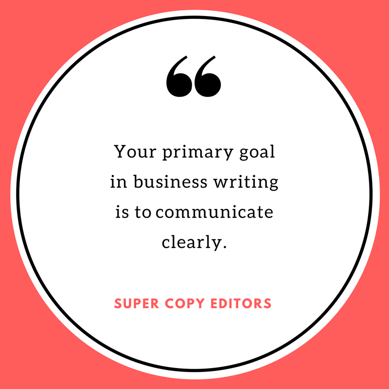 """Image of a quote that says, """"Your primary goal in business writing is to communicate clearly."""""""