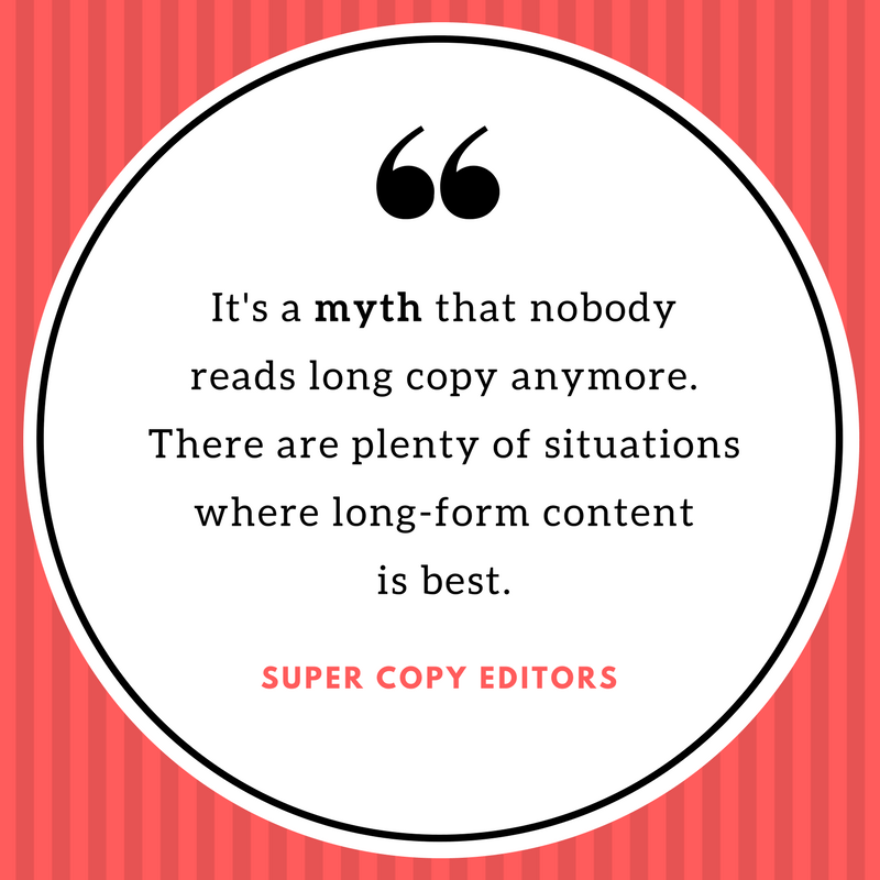 """Image of a quote that says, """"It's a myth that nobody reads long copy anymore. There are plenty of situations where long-form content is best."""""""