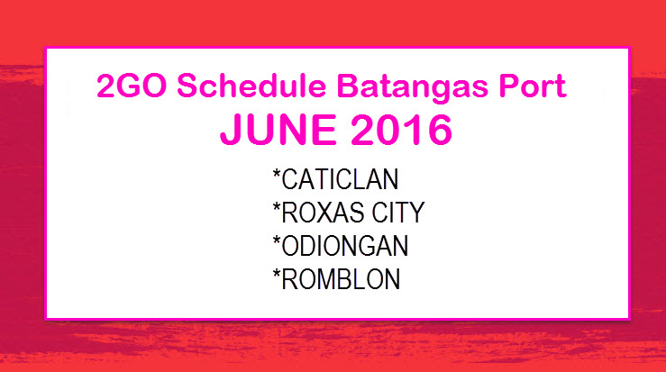 2GO Schedule June 2016 Batangas to Caticlan, Roxas, Odiongan, Romblon