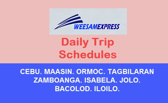 weesam-express-daily-trip-schedules-to-maasin-ormoc-zamboanga-jolo-etc