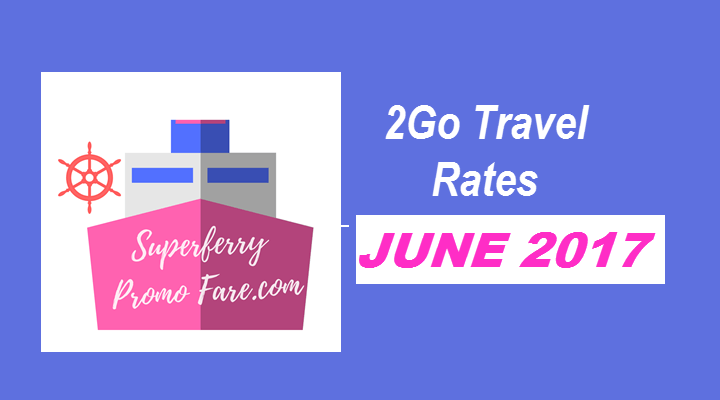 2go travel ticket rates june 2017