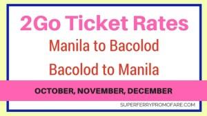 2Go Rates Manila to Bacolod and Bacolod to Manila