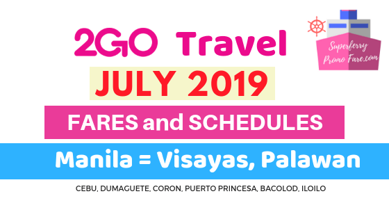 2GO schedules July 2019 MANILA to VISAYAS and Palawan