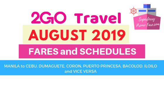 2GO schedules AUGUST 2019 MANILA to VISAYAS and Palawan