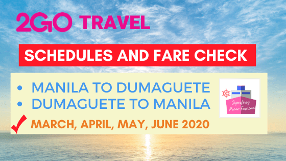2go schedules manila to dumaguete march to june 2020