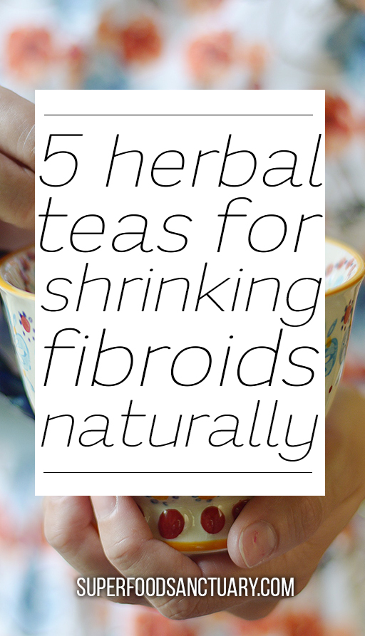 5 Healing Herbal Teas for Fibroids - Superfood Sanctuary