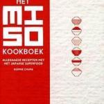 Het Miso kookboek. alledaagse recepten met het Japanse superfood