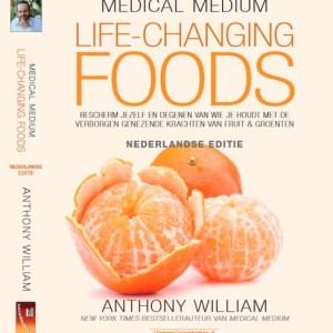Medical Medium Life-Changing Foods - Anthony William NL Editie