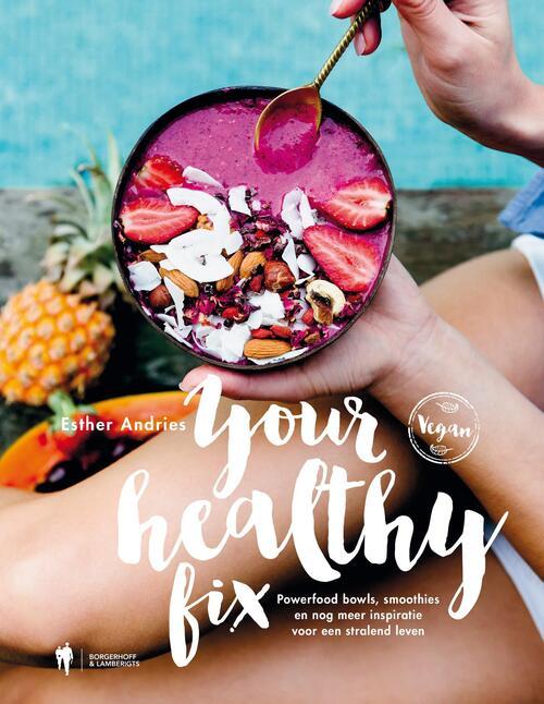 Your Healthy Fix - Esther Andries - eBook (9789089319494) gezond?
