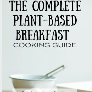 The Complete Plant-Based Breakfast Cooking Guide gezond?
