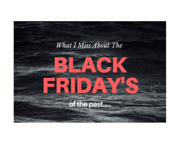 Black Friday's Of The Past