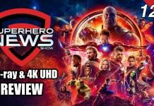 Superhero News #126: 'Avengers: Infinity War' Blu-ray and 4K UHD review