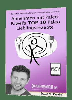 Pawels Top 10 Paleo Lieblingsrezepte -  Gratis Ebook