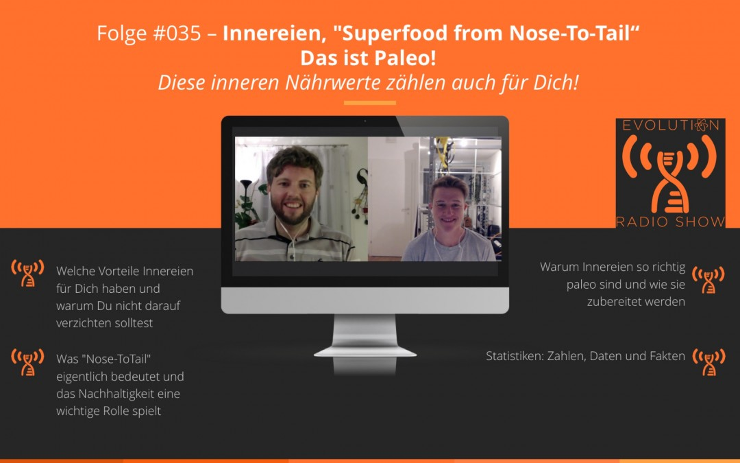 "Evolution Radio Show Folge #035: Innereien - ""Superfood from Nose-To-Tail"""