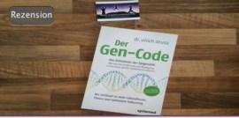 Der Gen-Code - Das Geheimnis der Epigenetik - Wie wir mit Ernährung und Bewegung unsere Gene postiv beeinflussen können. Der Schlüssel zu mehr Lebensfreude, Fitness und optimalem Fatburning