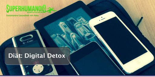 """Digital Detox ist die neueste """"Diät"""" aus dem Silicon Valley oder doch aus der Steinzeit?"""